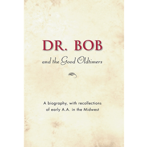 Dr. Bob and the Good Old-Timers (Hard Cover)
